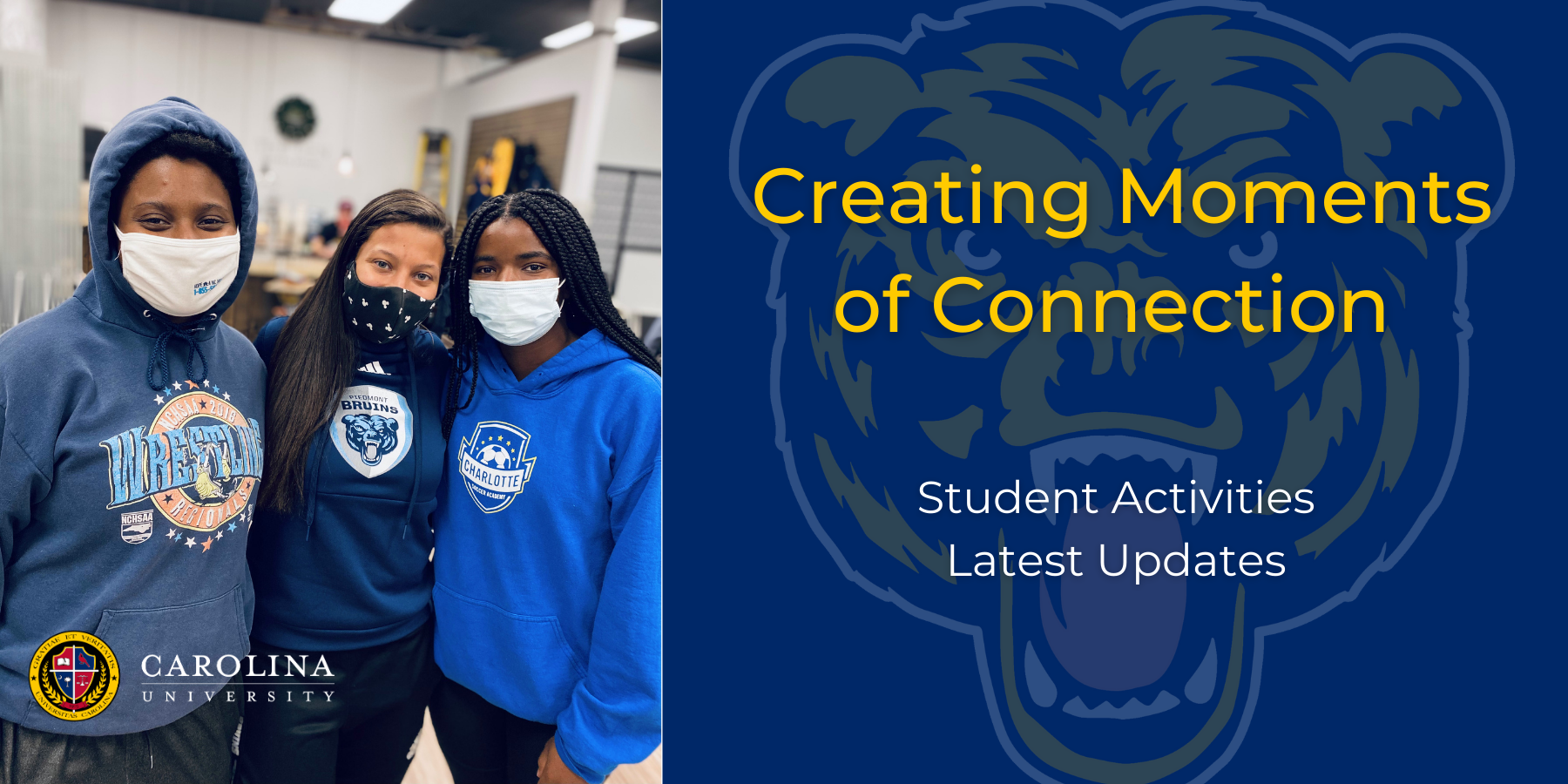 Creating Moments of Connection: Student Activities Latest Updates