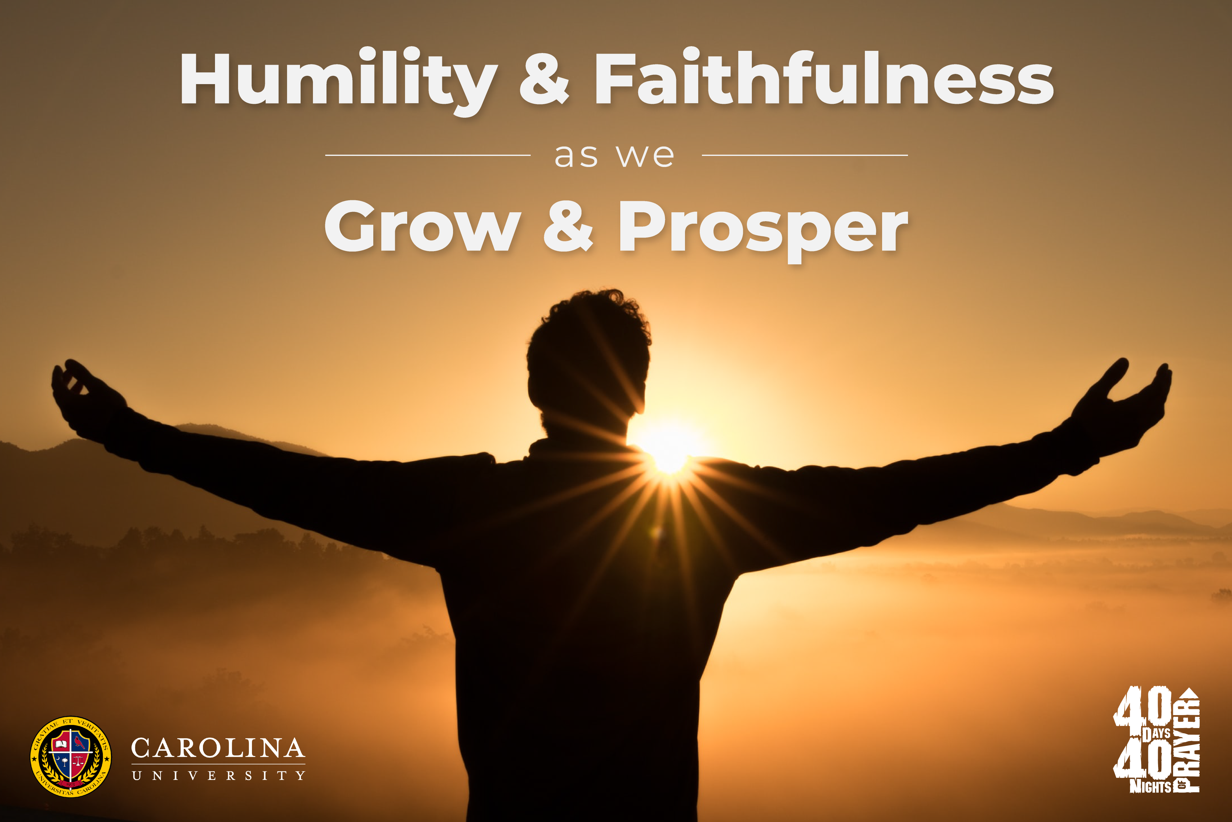 40 days and 40 nights of prayer at Carolina University: Humility & Faithfulness as we Grow and Prosper